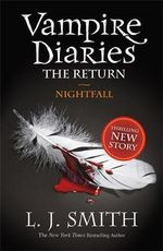 Nightfall : The Vampire Diaries: The Return: Book 1 - L. J. Smith