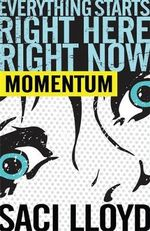Momentum : Everything Starts Right Here. Right Now. - Saci Lloyd