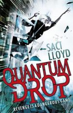 Quantum Drop : Revenge Is A Dangerous Game - Saci Lloyd
