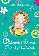 Clementine, Friend of the Week : Clementine Ser. - Sara Pennypacker