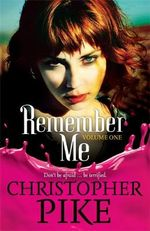 Remember Me : Volume 1 : Remember Me and The Return Part 1 - Christopher Pike