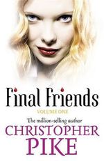 Final Friends : Final Friends Series : Book 1 - Christopher Pike