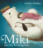 Miki and the Wishing Star : Miki Series - Stephen Mackey