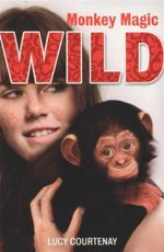 Monkey Magic : Wild Series : Book 2 - Lucy Courtenay