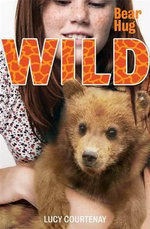 Bear Hug : Wild Series : Book 3 - Lucy Courtenay