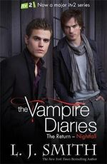 Nightfall : The Vampire Diaries: The Return: Book 1: TV tie-in - L. J. Smith