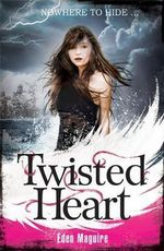 Twisted Heart : Nowhere to Hide... - Eden Maguire