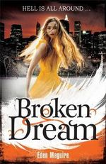 Broken Dream : Dark Angels Series : Book 3 - Eden Maguire