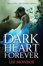 Dark Heart Forever - Lee Monroe