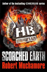Scorched Earth : Henderson's Boys : Book 7 - Robert Muchamore