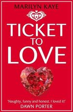Ticket to Love - Marilyn Kaye