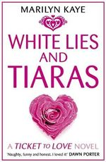 White Lies and Tiaras - Marilyn Kaye