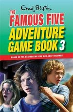 Famous Five Adventure Game Book 3 : Unlock the Mystery - Enid Blyton