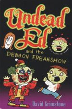 Undead Ed and the Demon Freakshow : Undead Ed Series : Book 2 - David Grimstone