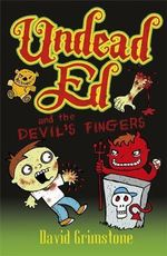 Undead Ed and the Devil's Fingers : Undead Ed Series : Book 3 - David Grimstone
