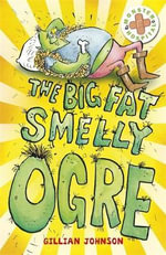 The Big, Fat, Smelly Ogre - Gillian Johnson