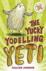 The Yucky Yodelling Yeti : Monster Hospital Series : Book 3 - Gillian Johnson