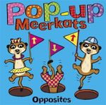 Pop-Up Book Meerkats Series : Opposites : Pop-up Meerkats - Stephen Gulbis