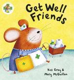 Get Well Friends : Get Well Friends Ser. - Kes Gray
