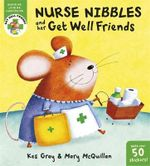 Nurse Nibbles and Her Get Well Friends : Get Well Friends - Kes Gray