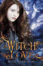 A Witch in Love : The Winter Trilogy - Ruth Warburton