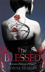 The Blessed : Book 1 : Are You a Saint or a Sinner? - Tonya Hurley