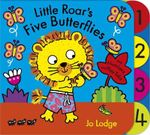 Little Roar's Five Butterflies : Little Roar Series - With Numbers And Play Tabs - Jo Lodge