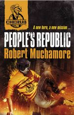 People's Republic : Cherub Series : Book 13 - Robert Muchamore