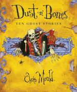Dust 'n' Bones : Ten Ghost Stories - Chris Mould