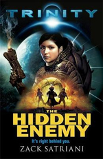 The Hidden Enemy : It's Right Behind You - Trinity Trilogy - Zack Satriani