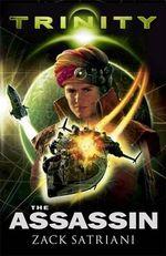 The Assassin : Trinity Series : Book 2 - Zack Satriani