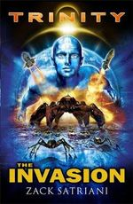 The Invasion : Trinity Trilogy - Zack Satriani