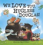 We Love You, Hugless Douglas - David Melling