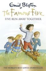 Five Run Away Together  70th Anniversary Edition  : The Famous Five : Book 3 - Enid Blyton