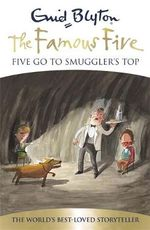 Five Go to Smuggler's Top  70th Anniversary Edition : The Famous Five : Book 4 - Enid Blyton