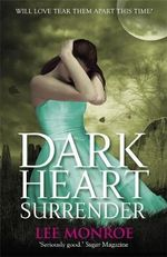 Dark Heart Surrender : Will Love Tear Them Apart This Time? - Lee Monroe