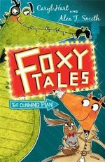 Foxy Tales : The Cunning Plan - Caryl Hart