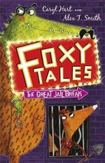 The Great Jail Break : Foxy Tales - Caryl Hart