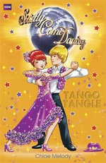 Tango Tangle : Strictly Come Dancing : Book 1  - Chloe Melody