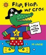 Flip Flap, Mr. Croc - Jo Lodge