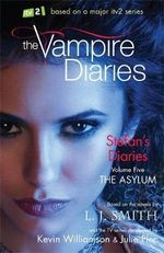 Asylum : The Vampire Diaries: Stefan's Diaries: Book 5 - L. J. Smith