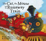 The Cat and the Mouse and the Runaway Train - Peter Bently