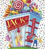 Jack and the Jelly Bean Stalk - Liz Pichon
