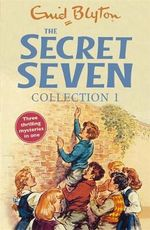 Secret Seven Collection : Three Books In One - Enid Blyton