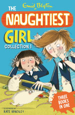 Naughtiest Girl Collection : Three Books In One - Enid Blyton