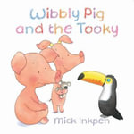 Wibbly Pig and the Tooky - Mick Inkpen