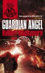Guardian Angel : Cherub Series 2 : Book 2 - Robert Muchamore