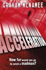 Acceleration : How Far Would You Go To Catch A Madman? - Graham McNamee