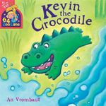 Kevin the Crocodile - Kate Miles