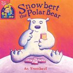 Snowbert the Polar Bear - An Vrombaut
